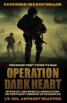 Operation Dark Heart: Spycraft and Special Operations on the Front Lines of Afghanistan - Anthony Shaffer