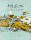 Sam Adams; The Boy Who Became Father of the American Revolution - Fayette Richardson, William Sauts Bock