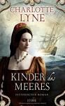 Kinder des Meeres: Historischer Roman - Charlotte Lyne