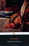 Philosophical Dictionary (Penguin Classics) - Voltaire, Theodore Besterman