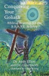 Conquering Your Goliath: Biblical Blessings for the B.R.A.V.E. Believer - Andy Elliott, Gina Smith