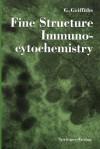 Fine Structure Immunocytochemistry - Gareth Griffiths, B. Burke, J. Lucocq