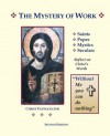 "The Mystery of Work: Saints, Popes, Mystics, Seculars Reflect on Christ's Words: ""Without Me You Can Do Nothing"" - Bernard Scott"