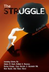 The Struggle - Sheila Hall, Casey Harris-Parks, Delilah S. Dawson, Michael Birchmore, Bobby Salomons, Sue Birchmore, James R. Tuck, Corey Seeley, Lily Luchesi, Karina Cooper, Mari Wells, Andrea Wheeler, Sarah Broadley, J. Luis Licea, Zoey Derrick, Aly Morlock, Samantha Lee, Trevor Neale