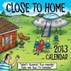 Close to Home 2013 Day-to-Day Calendar - John McPherson