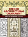 French Architectural Ornament: From Versailles, Fontainebleau and Other Palaces - Eugene Rouyer