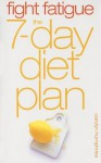 Fight Fatigue: The 7-Day Diet Plan - Carolyn Humphries