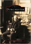 Dorchester, Massachusetts: Volume I - Anthony Mitchell Sammarco