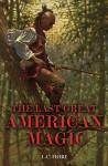 The Last Great American Magic - L.C. Fiore