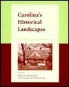 Carolinas Historical Landscapes: Archaeological Perspectives - Linda F. Stine, Linda F. Stine, Lesley M. Drucker, Martha Zierden