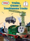Thomas and Friends: Trains, Cranes and Troublesome Trucks (Thomas & Friends) (Beginner Books(R)) - Wilbert Awdry, Tommy Stubbs