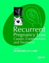 Recurrent Pregnancy Loss: Causes, Controversies and Treatment - Howard Carp, John McIntyre
