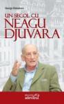 Un secol cu Neagu Djuvara - George Radulescu, Neagu Djuvara