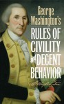 George Washington's Rules of Civility and Decent Behavior - George Washington