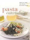 Pasta Entertaining: Fabulous Ideas for Special Occasion Dishes - Linda Fraser