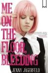 Me on the Floor, Bleeding - Jenny Jägerfeld, Susan Beard