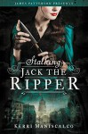 Stalking Jack the Ripper - Kerri Maniscalco, James Patterson