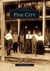 Pine City, Minnesota (Images of America Series) - Nathan Johnson