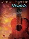 Andrew Lloyd Webber for Ukulele (Songbook) - Andrew Lloyd Webber