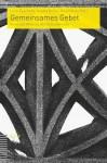 Gemeinsames Gebet: Form Und Wirkung Des Gottesdienstes - Luca Baschera, Angela Berlis, Ralph Kunz