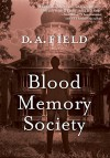 Blood Memory Society - D.M. Field
