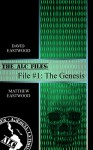 The ALC Files - #1: The Genesis - David Eastwood, Matthew Eastwood
