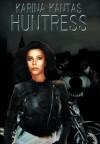 Huntress - Karina Kantas
