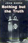Nothing But the Truth - John Rhode