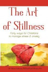 The Art of Stillness: Forty Ways for Christians to Manage Stress & Anxiety - Victoria Anderson, Lois D. Brown