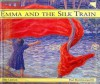 Emma and the Silk Train - Julie Lawson