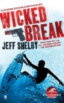 Wicked Break: A Noah Braddock Novel - Jeff Shelby