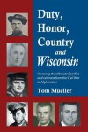 Duty, Honor, Country and Wisconsin - Tom Mueller