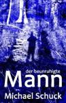 Der beunruhigte Mann (German Edition) - Michael Schuck