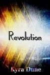 Revolution - Kyra Dune
