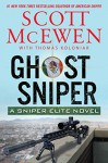 Ghost Sniper: A Sniper Elite Novel - Scott McEwen, Thomas Koloniar