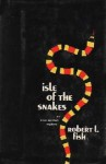 Isle Of The Snakes - Robert L. Fish