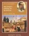 Richard Francis Burton: Explorer, Scholar, Spy - Serinity Young