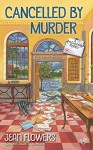 Cancelled by Murder (A Postmistress Mystery) - Jean Lilith Flowers