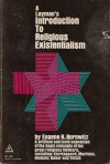 A Layman's Introduction to Religious Existentialism - Eugene B. Borowitz