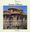 Byzantine Architecture (History of World Architecture) - Cyril A. Mango