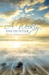 A Weekly Encounter: Fifty-Two Meditations of Hope - Dr. Erwin K. Thomas