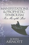 Manifestations and Prophetic Symbolism in a Move of the Spirit - John Arnott