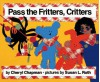 Pass The Fritters, Critters - Cheryl Chapman, Susan L. Roth