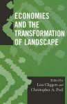 Economies and the Transformation of Landscape - Lisa Cliggett, Lisa Cligett, Christopher A. Pool