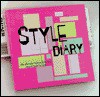Style Diary: The Ultimate Fashion & Beauty Record Book for Girls - The Creative Team at My Chaotic Life, Aimee Levy