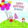 Happy Birthday, Bunny! - Alex T. Smith