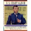 U. S. Grant Album: A Pictorial Biography of Ulysses S. Grant - Lawrence A. Frost
