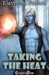 Taking the Heat - Elayne S. Venton