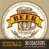 Bottom of the Glass Trivia Coasters - Beer - Editors Of Adams Media