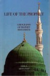 Life of the Prophet - A Biography of Prophet Mohammed - Leila Abouzeid